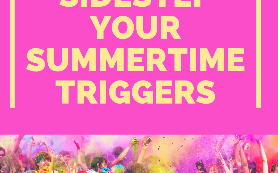 Sidestep Your Summertime Triggers